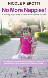 NO MORE NAPPIES: A STEP BY STEP GUIDE TO TOILET TRAINING A TODDLER